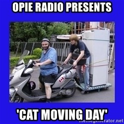 Motorfezzie - Opie Radio presents 'cat moving day'