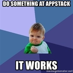 Success Kid - do something at appstack it works