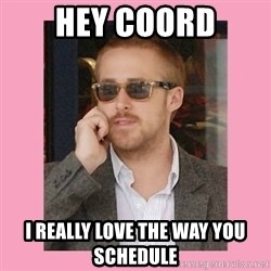 Hey Girl - Hey Coord I really love the way you schedule