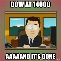 aaaand its gone - dow at 14000 aaaaand it's gone