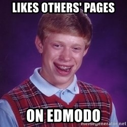 Bad Luck Brian - likes others' pages on edmodo