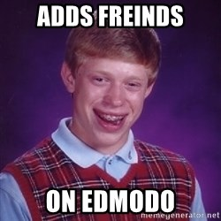 Bad Luck Brian - adds freinds on edmodo