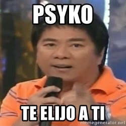 willie revillame you dont do that to me - Psyko te elijo a ti