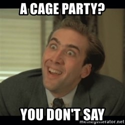 Nick Cage - A Cage party? You don't say
