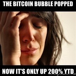 crying girl sad - the bitcoin bubble popped now it's only up 200% YTD