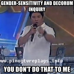 Willie You Don't Do That to Me! - gender-sensitivity and decorum inquiry you don't do that to me