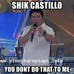 Willie You Don't Do That to Me! - SHIK CAStillo YOu dont do that to me