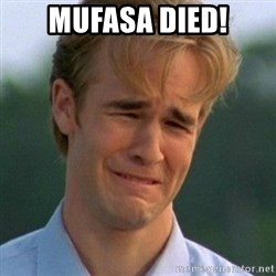 90s Problems - Mufasa died!