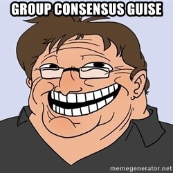 Gabe Newell trollface - group CONSENSUS guise