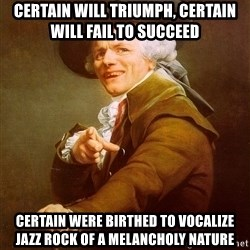 Joseph Ducreux - CERTAIN WILL TRIUMPH, CERTAIN WILL FAIL TO SUCCEED CERTAIN WERE BIRTHED TO VOCALIZE JAZZ ROCK OF A MELANCHOLY NATURE