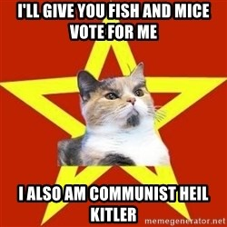 Lenin Cat Red - I'LL GIVE YOU FISH AND MICE VOTE FOR ME I ALSO AM COMMUNIST HEIL KITLER