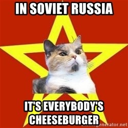 Lenin Cat Red - in soviet russia it's EVERYBODY'S cheeseburger