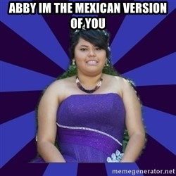 Colibritany xD - abby im the mexican version of you