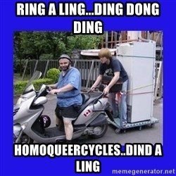 Motorfezzie - Ring a ling...Ding Dong Ding HomoQueercycles..Dind a ling