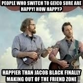 Happier than Geico Guys - People who switch to geico sure are happy! How happy? Happier than Jacob Black finally making out of the friend zone