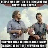 Happier than Geico Guys - People who switch to Geico sure are happy! How happy? Happier than Jacob Black finally making it out of the friend zone