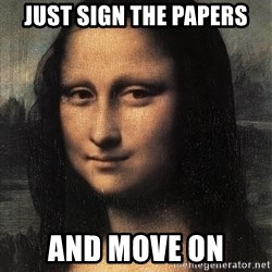 the mona lisa  - just sign the papers and move on