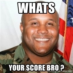 Christopher Dorner - whats  your score bro ?
