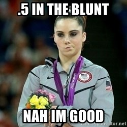 McKayla Maroney Not Impressed - .5 in the blunt nah im good