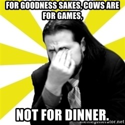 IanBogost - FOr goodness sakes, Cows are for games, not for dinner.