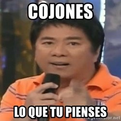 willie revillame you dont do that to me - Cojones Lo que tu pienses