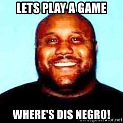 KOPKILLER - lets play a GAME where's dis negro!