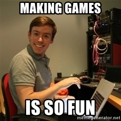 Ridiculously Photogenic Journalist - MAKING GAMES IS SO FUN