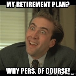 Nick Cage - my retirement plan? Why pers, of course!