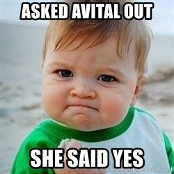 Victory Baby - ASKED AVITAL OUT SHE SAID YES