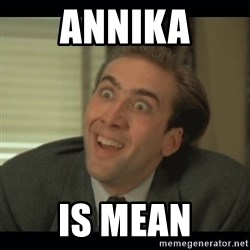 Nick Cage - ANNIKA IS MEAN