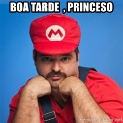SUPERSEXYMARIO - Boa tarde  , prInceso