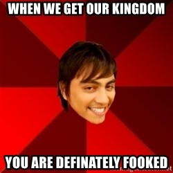 Un dia con paoly - When we get our kingdom You are definately fooked