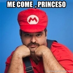 SUPERSEXYMARIO - Me come  , princeso
