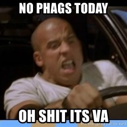 fast and furious - No Phags Today Oh Shit its VA