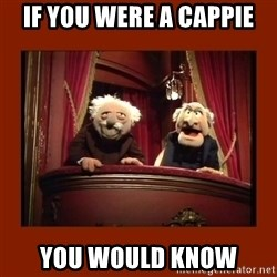 Muppet Critics - If you were a cappIe You would know