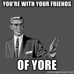 Grammar Guy - You're with your friends of yore