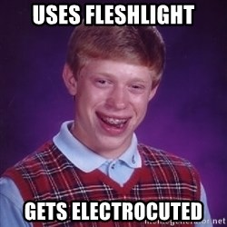 Bad Luck Brian - Uses fleshlight gets electrocuted