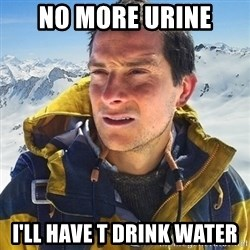 Kai mountain climber - NO MORE URINE I'LL HAVE T DRINK WATER