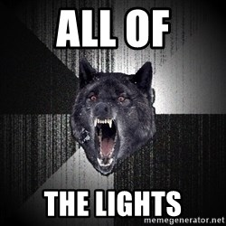 Insanity Wolf - all of the lights