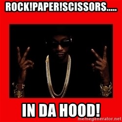 2 chainz valentine - rock!paper!scissors..... in da hood!
