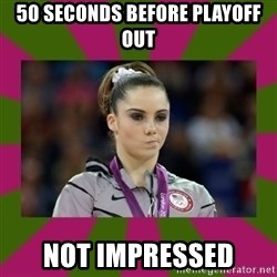 Kayla Maroney - 50 seconds before playoff out not impressed