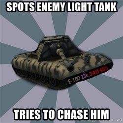 TERRIBLE E-100 DRIVER - Spots enemy light tank tries to chase him