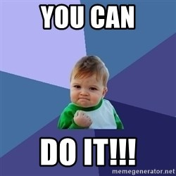 Success Kid - you can Do it!!!
