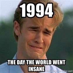 90s Problems - 1994 the day the world went insane
