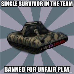 TERRIBLE E-100 DRIVER - Single survivor in the team banned for unfair play