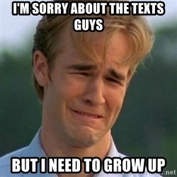 90s Problems - I'm sorry about the texts guys but i need to grow up