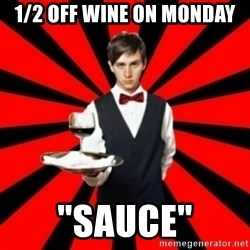 "typical_off - 1/2 off wine on Monday ""Sauce"""