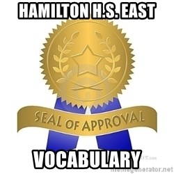 official seal of approval - HAMILTON H.S. EAST VOCABULARY