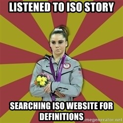 Not Impressed Makayla - LISTENED TO ISO STORY SEARCHING ISO WEBSITE FOR DEFINITIONS
