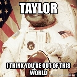 space sloth - Taylor I think you're out of this world